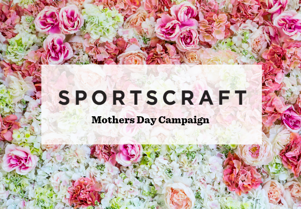 Sportscraft Mothers Day Campaign